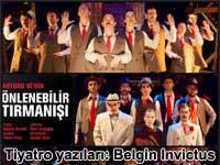 'Arturo Ui'nin Önlenebilir Tırmanışı' ve Dünya savaşının ardından diktatörleşen bir rejim üzerine epik bir tiyatro oyunu | Tiyatro oyun eleştirisi Belgin Elçioğlu Belgin Invictus