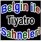 Belgin ile tiyatro sahneleri - Belgin Elçioğlu
